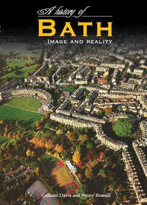 A History of Bath By Davis, Graham/ Bonsall, Penny